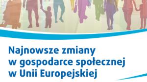Najnowsze zmiany w gospodarce społecznej Unii Europejskiej